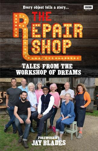 The Repair Shop: Tales from the Workshop of Dreams (Hardback)