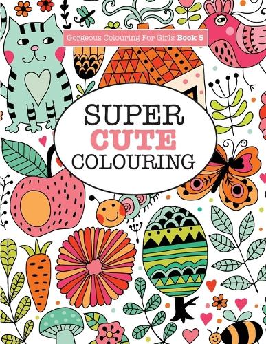 Gorgeous Colouring for Girls - Super Cute Colouring (Paperback)