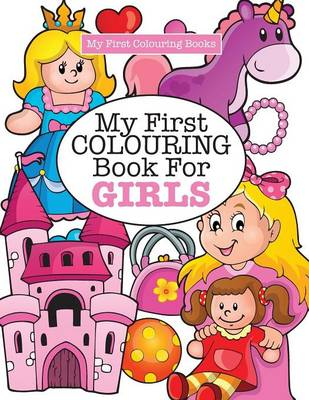 My First Colouring Book for Girls ( Crazy Colouring for Kids) (Paperback)
