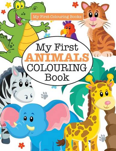 My First Animals Colouring Book Crazy Colouring For Kids By