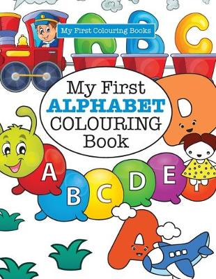 My First Alphabet Colouring Book ( Crazy Colouring for Kids) (Paperback)