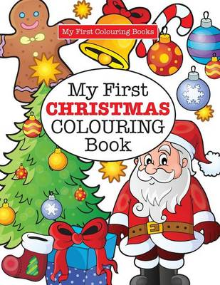 My First CHRISTMAS Colouring Book ( Crazy Colouring For Kids) (Paperback)