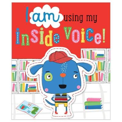I Am Using My Inside Voice! (Board book)