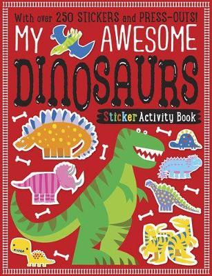 My Awesome Dinosaurs Sticker Activity Book (Paperback)