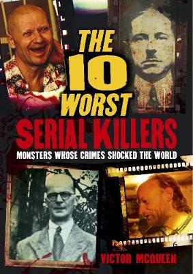 The 10 Worst Serial Killers (Paperback)