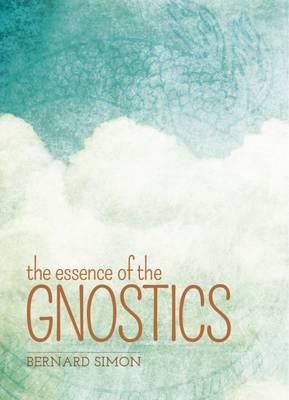 The Essence of the Gnostics (Paperback)