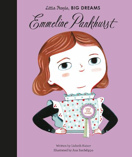 Emmeline Pankhurst - Little People, BIG DREAMS 8 (Hardback)