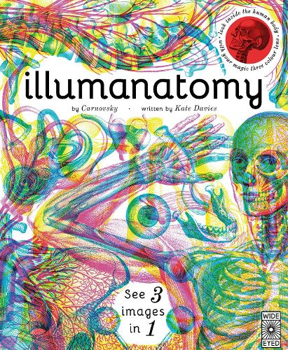 Illumanatomy: See inside the human body with your magic viewing lens - Illumi: See 3 Images in 1 (Hardback)