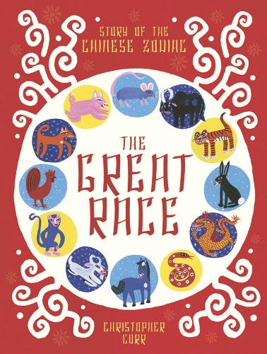 The Great Race: The Story of the Chinese Zodiac (Hardback)