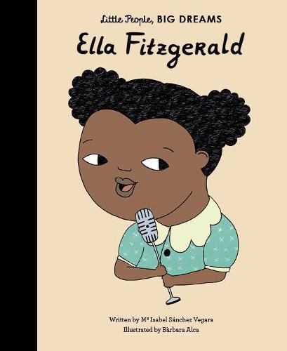 Ella Fitzgerald: Volume 11 - Little People, BIG DREAMS (Hardback)