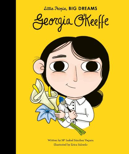 Georgia O'Keeffe - Little People, Big Dreams (Hardback)