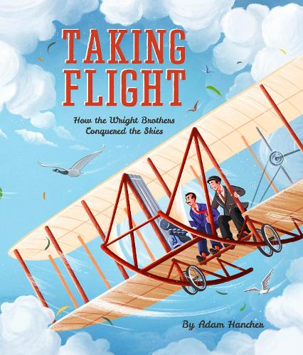 Taking Flight: How the Wright Brothers Conquered the Skies (Paperback)