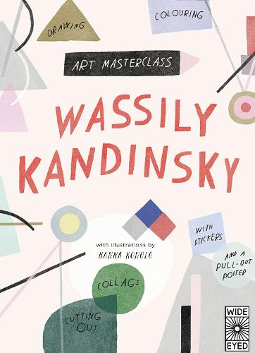 Art Masterclass with Wassily Kandinsky - Art Masterclass (Paperback)