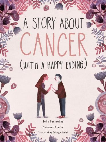 A Story About Cancer With a Happy Ending (Hardback)