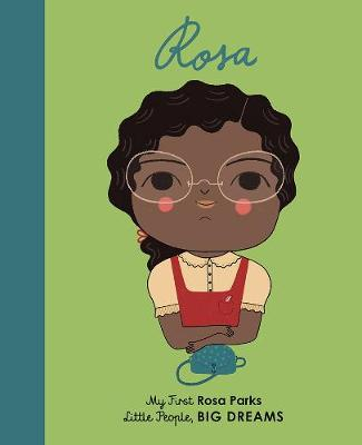 Rosa Parks: My First Rosa Parks - Little People, Big Dreams 9 (Board book)