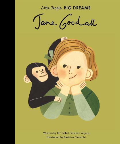 Jane Goodall - Little People, BIG DREAMS 21 (Hardback)