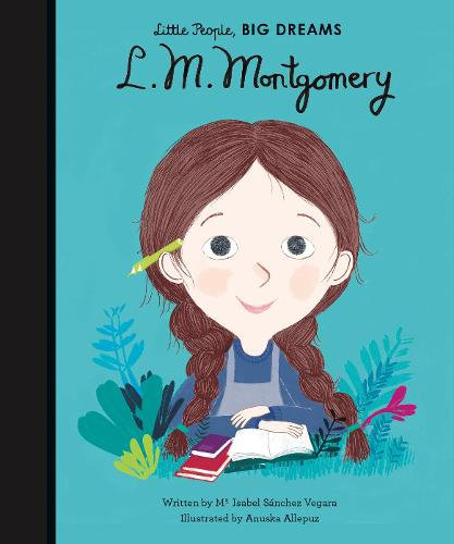 L. M. Montgomery - Little People, BIG DREAMS (Hardback)
