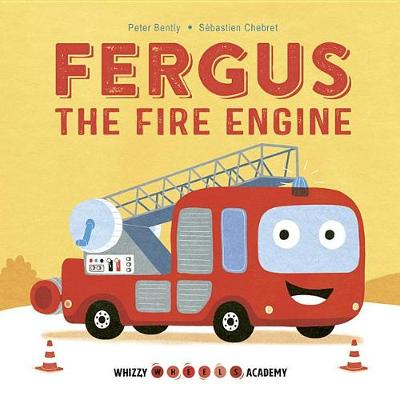 Whizzy Wheels Academy: Fergus the Fire Engine - Whizzy Wheels Academy (Board book)