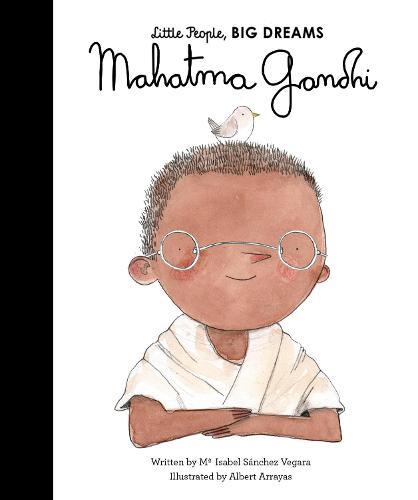 Mahatma Gandhi - Little People, BIG DREAMS 31 (Hardback)