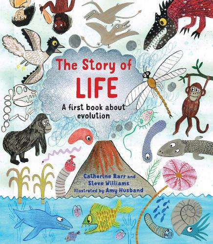 The Story of Life: A First Book about Evolution - Story of... (Paperback)