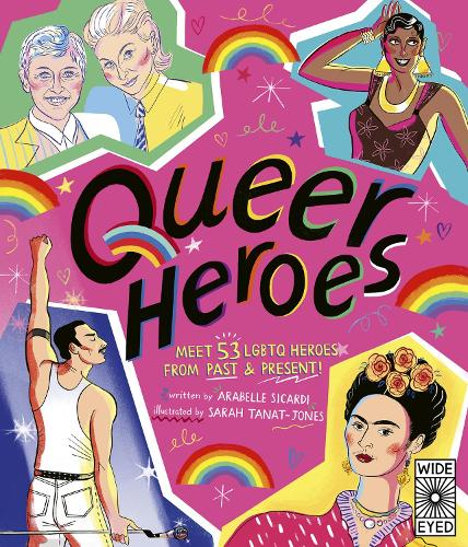 Queer Heroes: Meet 53 LGBTQ Heroes From Past and Present! (Hardback)