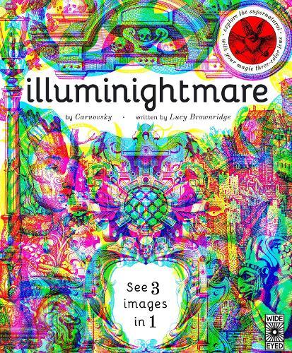 Illuminightmare: Explore the Supernatural with Your Magic Three-Colour Lens - Illumi: See 3 Images in 1 (Hardback)