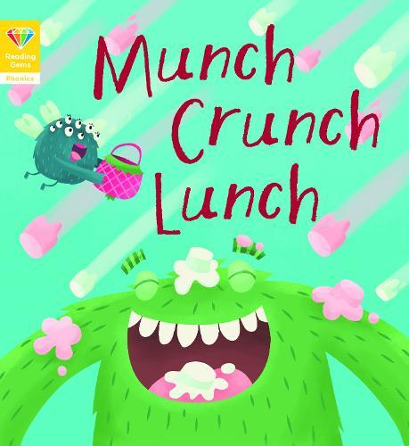 Reading Gems Phonics: Munch Crunch Lunch (Book 3) - Reading Gems (Paperback)