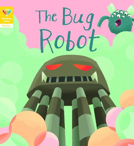 Reading Gems Phonics: The Bug Robot (Book 4) - Reading Gems (Paperback)