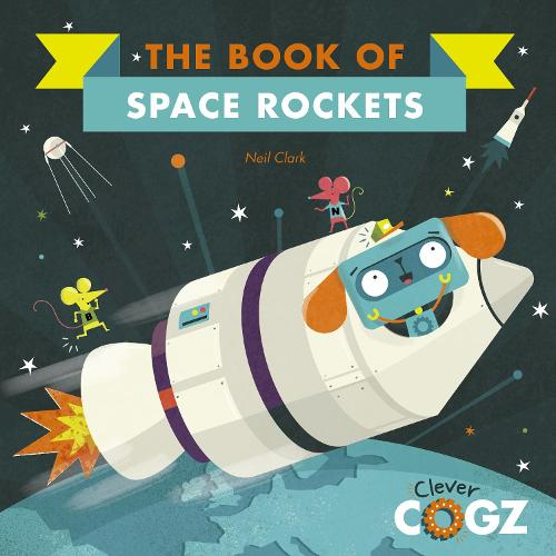 The Book of Space Rockets - Clever Cogz (Paperback)