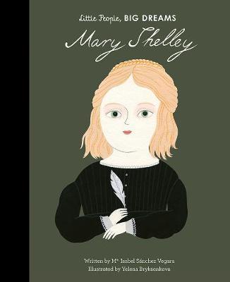 Mary Shelley - Little People, Big Dreams 37 (Hardback)