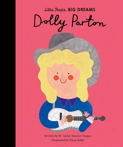 Dolly Parton: Volume 28 - Little People, BIG DREAMS (Hardback)