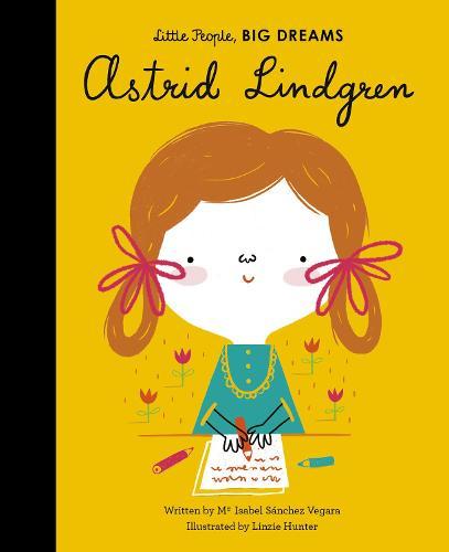 Astrid Lindgren - Little People, BIG DREAMS 35 (Hardback)