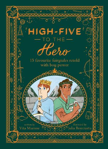 High-Five to the Hero: 15 favourite fairytales retold with boy power (Hardback)