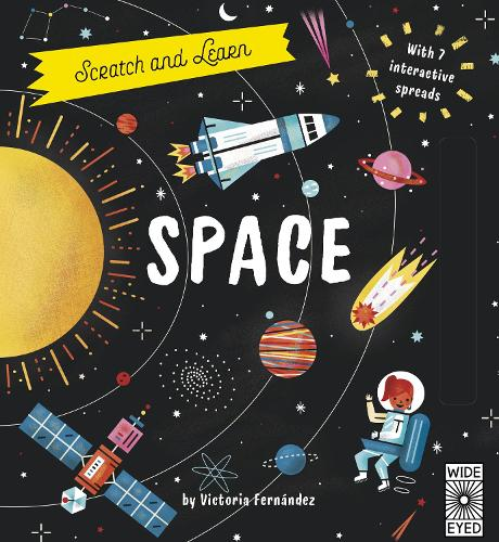 Scratch and Learn Space: With 7 interactive spreads - Scratch and Learn
