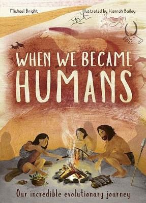 When We Became Humans: Our Incredible Evolutionary Journey - Incredible Evolution (Hardback)