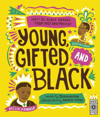 Young Gifted and Black: Meet 52 Black Heroes from Past and Present (Paperback)