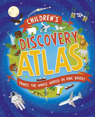 Children's Discovery Atlas: Travel the World in One Book! (Hardback)