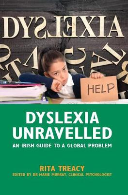 Dyslexia Unravelled: An Irish Guide to a Global Problem (Paperback)