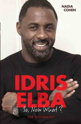 Idris Elba: So, Now What? (Paperback)