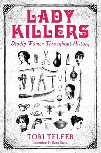Lady Killers - Deadly Women Throughout History: Deadly women throughout history (Paperback)