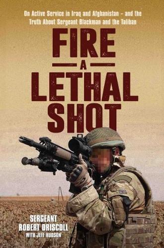 Fire a Lethal Shot (Hardback)