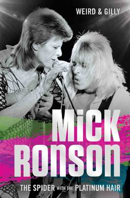 Mick Ronson: The Spider with the Platinum Hair (Paperback)