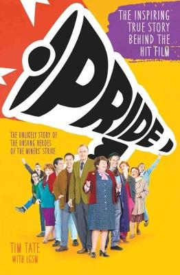 Pride: The Unlikely Story of the Unsung Heroes of the Miner's Strike (Paperback)