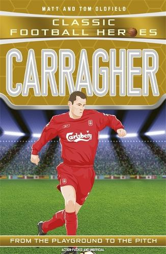 Carragher (Classic Football Heroes) - Collect Them All! - Classic Football Heroes (Paperback)