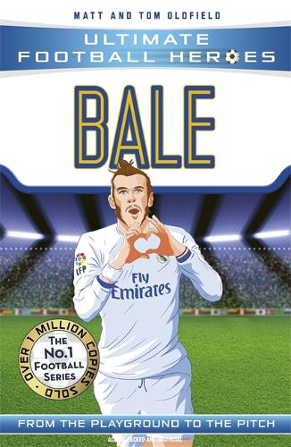 Bale (Ultimate Football Heroes) - Collect Them All! - Ultimate Football Heroes (Paperback)