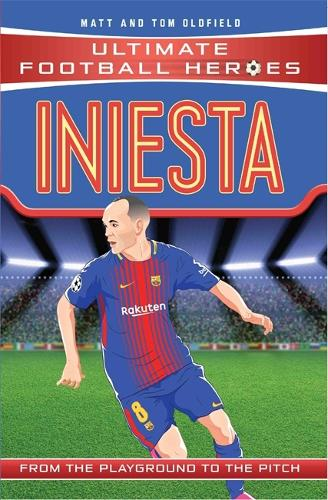 Iniesta (Ultimate Football Heroes) - Collect Them All! - Ultimate Football Heroes (Paperback)