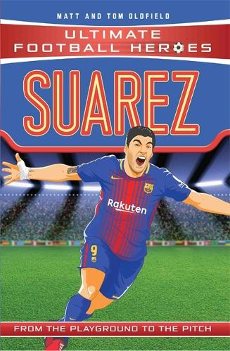 Suarez (Classic Football Heroes) - Collect Them All! - Ultimate Football Heroes (Paperback)
