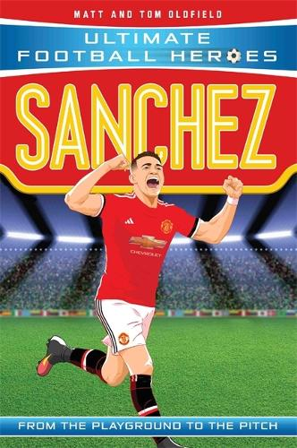 Sanchez (Ultimate Football Heroes) - Collect Them All! - Ultimate Football Heroes (Paperback)