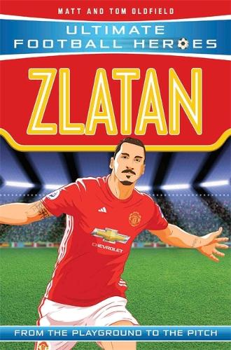 Zlatan (Ultimate Football Heroes) - Collect Them All! - Ultimate Football Heroes (Paperback)