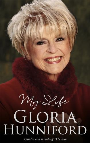 Gloria Hunniford: My Life - The Autobiography (Paperback)
